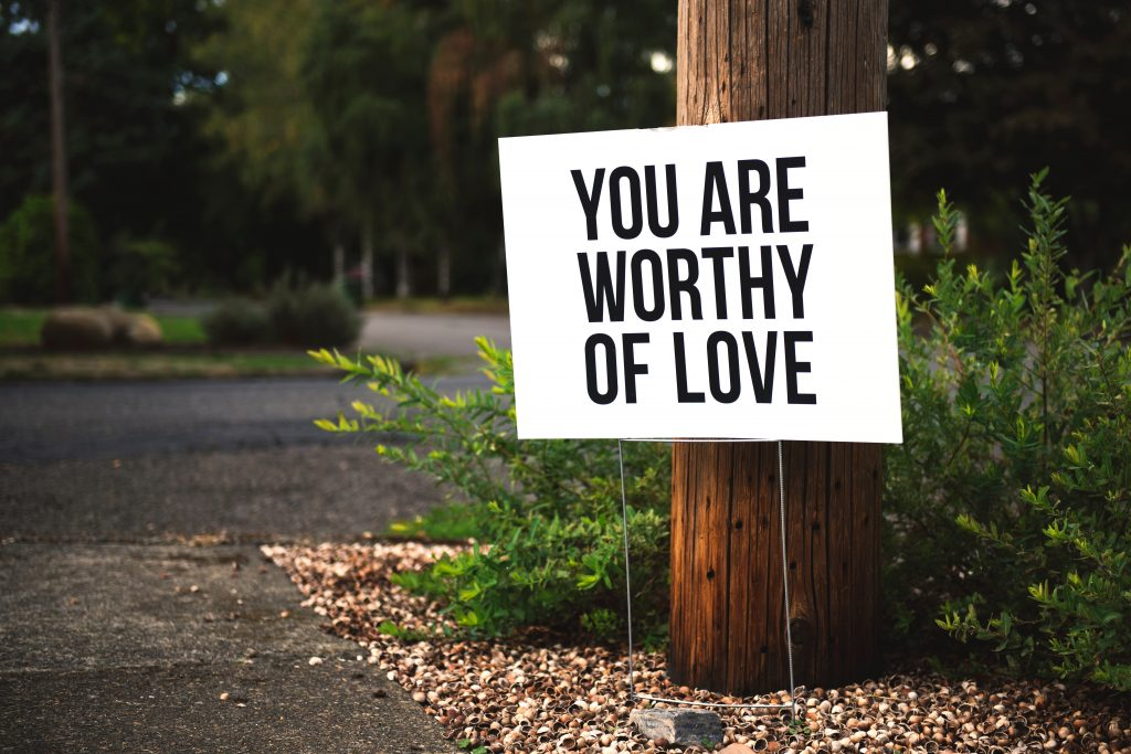 Image of You Are Worthy Of Love Sign