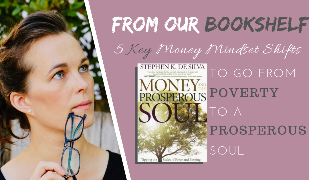 5 Key Money Mindset Shifts For A Prosperous Soul