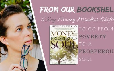 5 Key Money Mindset Shifts To Go From Poverty To A Prosperous Soul
